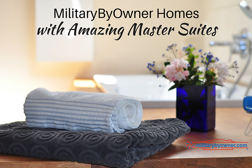 MilitaryByOwner homes with amazing master suites.
