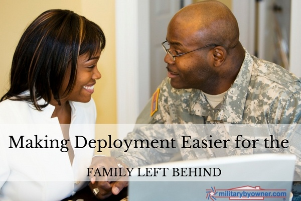 Make deployment easier for the family left behind.