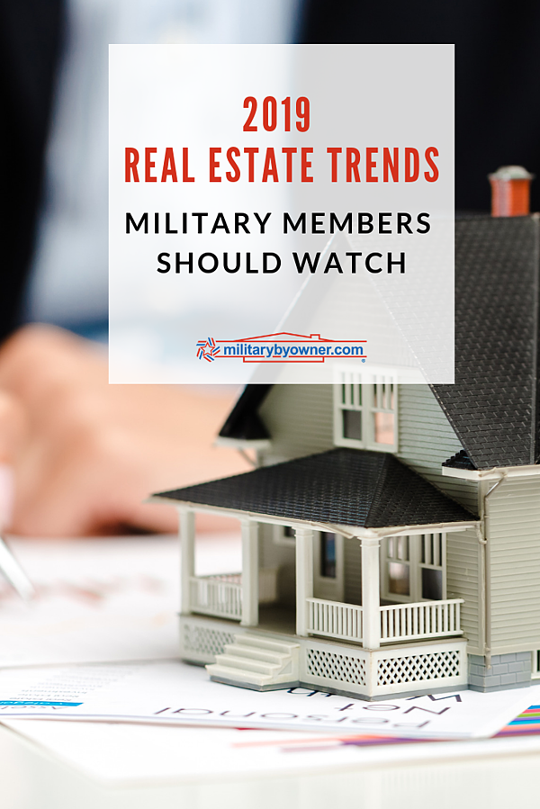 2019 Real Estate Trends Military Members Should Watch