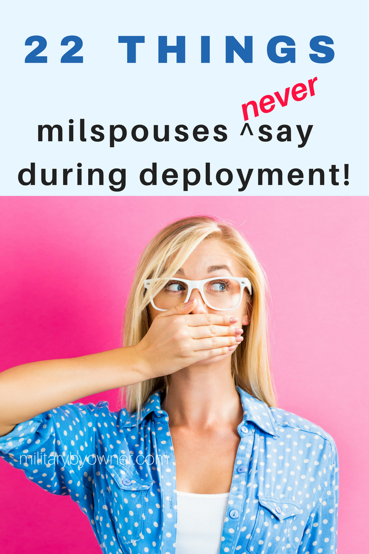 22 Things Military Spouses Never Say During Deployment