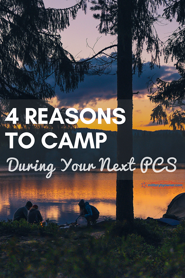 4 Reasons to Camp During Your Next PCS