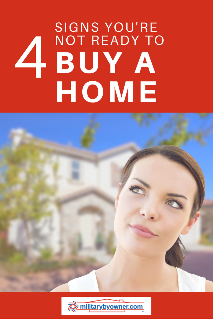 4 Signs You're Not Ready to Buy a Home