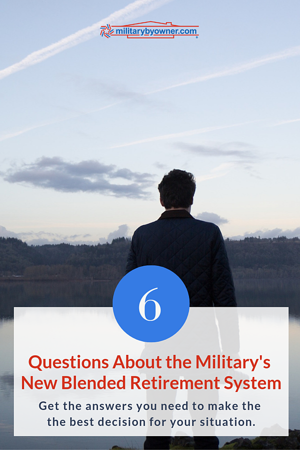 6 Questions About the Military's New Blended Retirement System