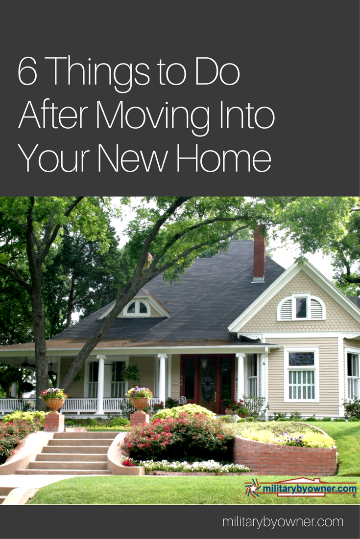 6 Things to Do After Moving Into Your New Home.