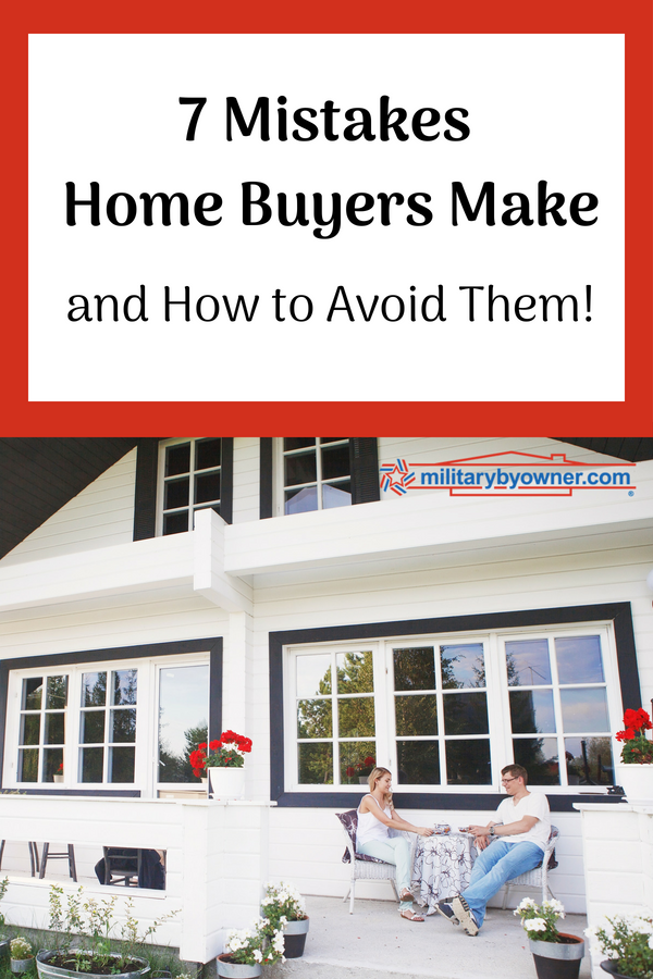 7 Mistakes Home Buyers Make