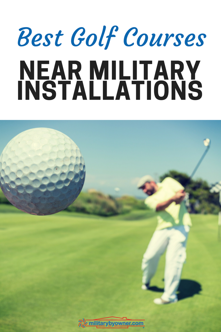 The Best Golf Courses near Military Bases