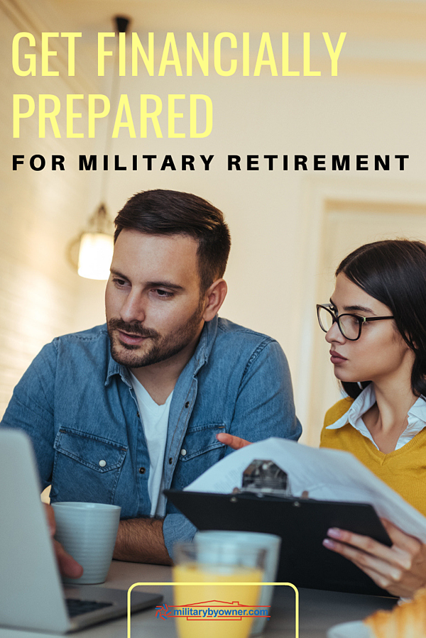 Get Financially Prepared for Military Retirement