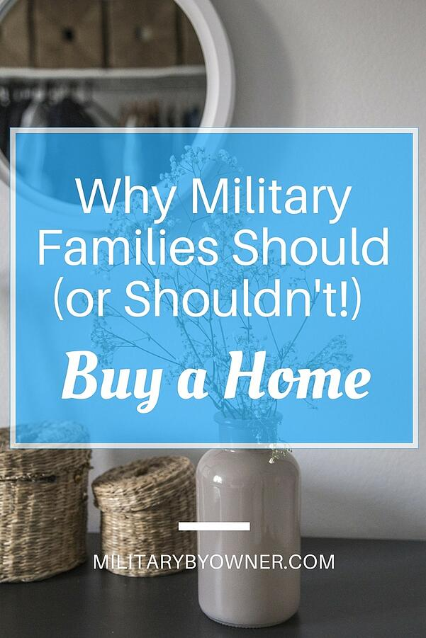 Why military families should (or shouldn't!) buy a home.