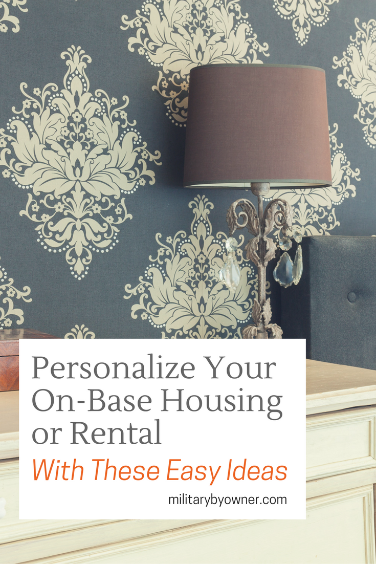 Personalize Your On-Base Housing or Rental