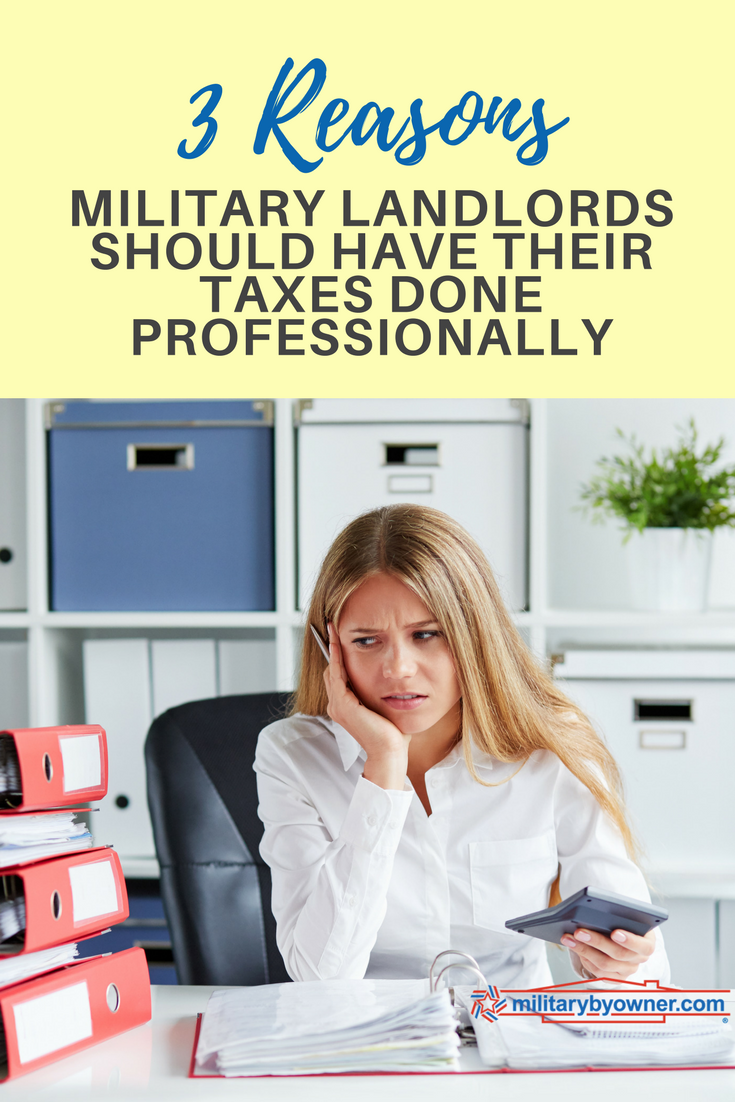 3 Reasons Military Landlords Should Have Their Taxes Professionally Prepared