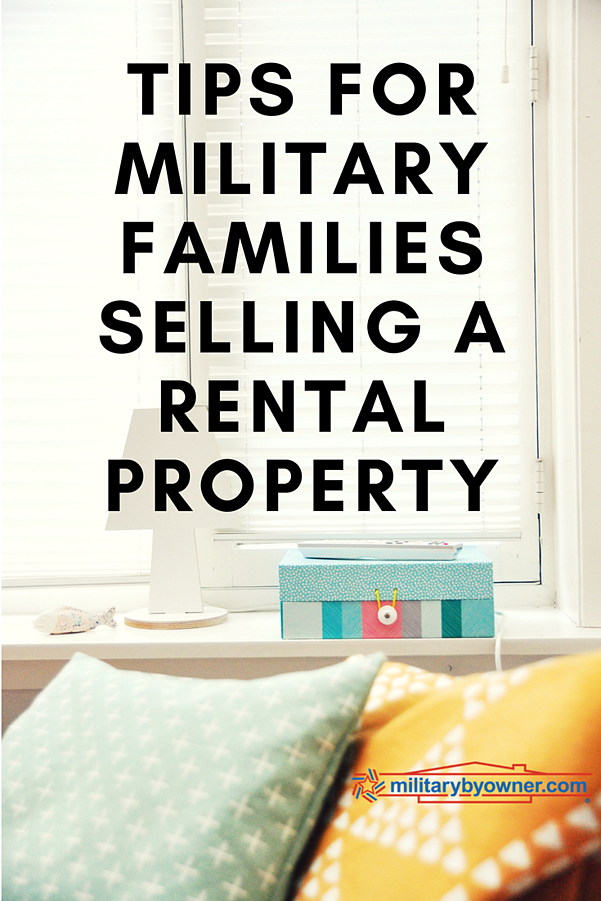 Tips for military families selling a rental property.