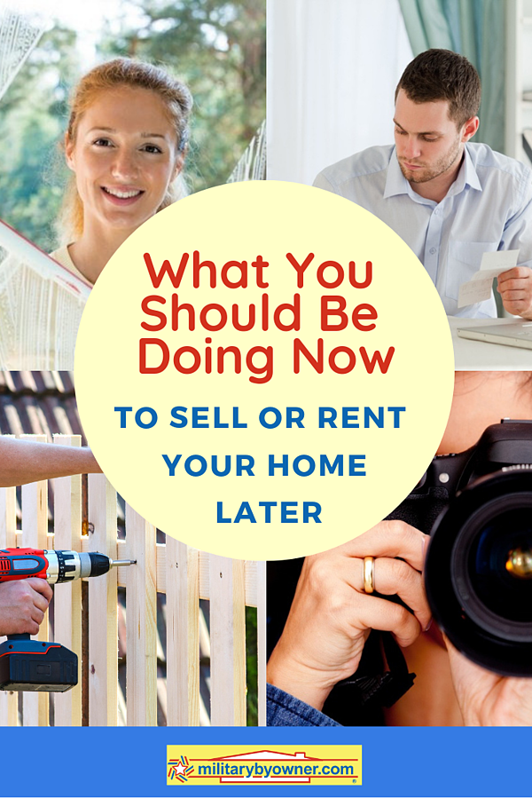 What You Should Be Doing Now to Sell or Rent Your Home Later