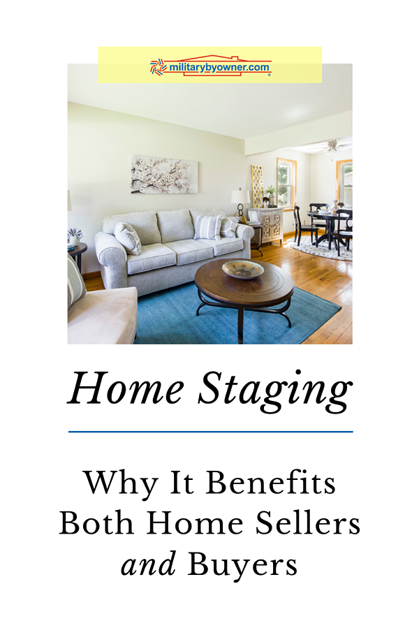 Why Home Staging Benefits Home Sellers and Buyers