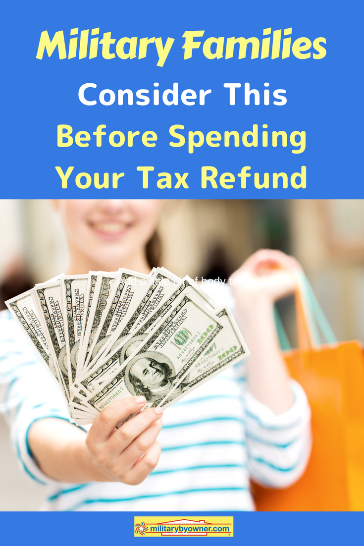 Military Families: Read This Before Spending Your Tax Refund