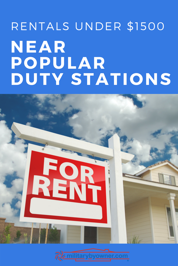 Rentals Under $1500 at Popular Military Installations