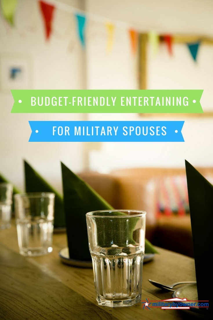 Easy & Budget Friendly Entertaining Ideas for Military Spouses