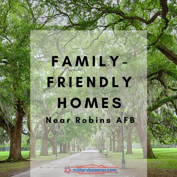 Family-Friendly Homes Near Robins AFB