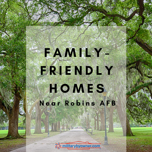 Family-Friendly Homes Near Robins AFB