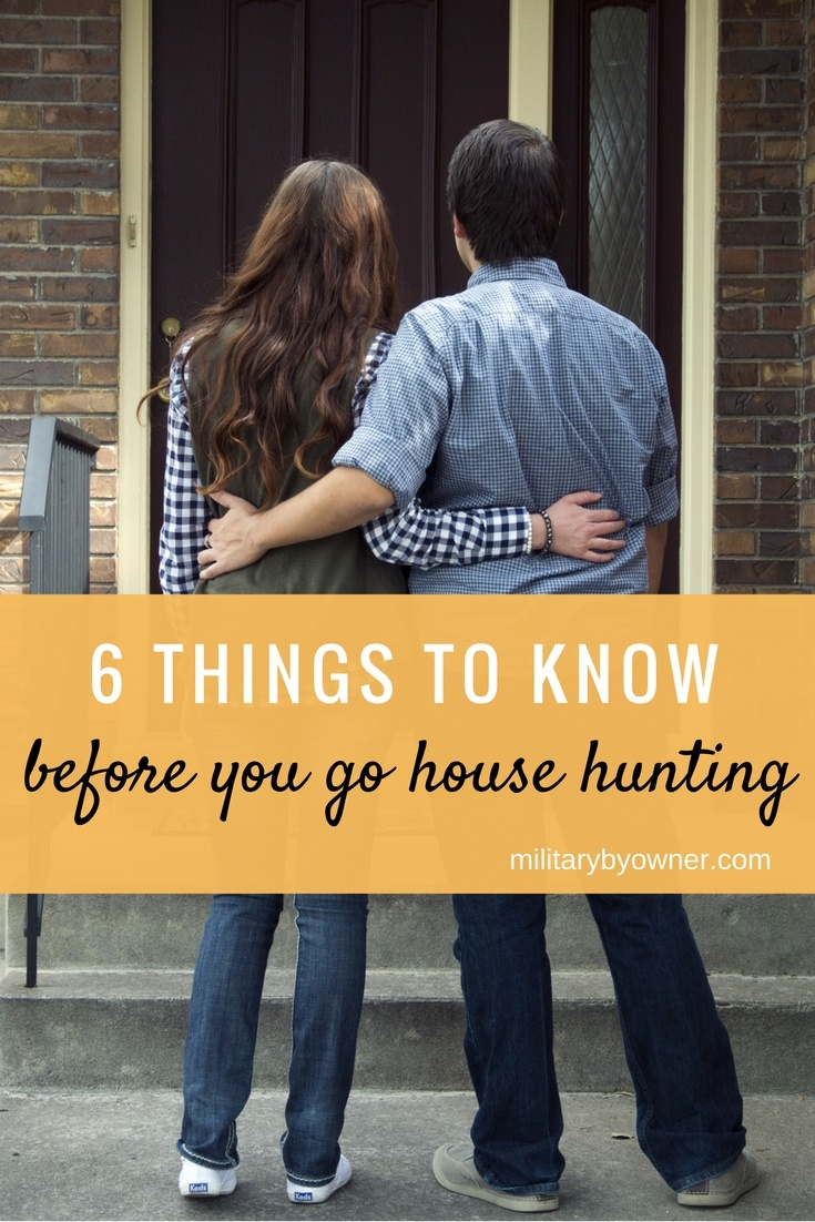 6 things to know before you go house hunting.