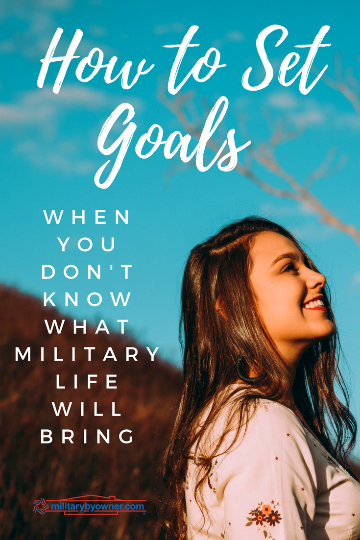 How to set goals when you don't know what military life will bring.
