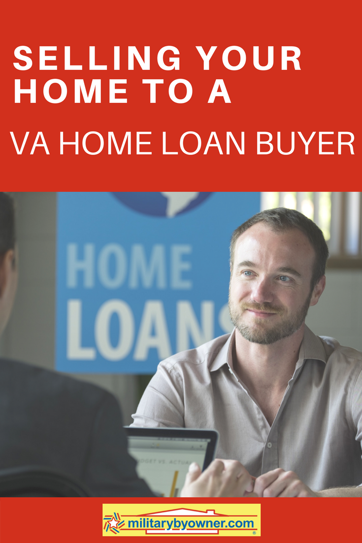 Selling Your Home to a VA Home Loan Buyer