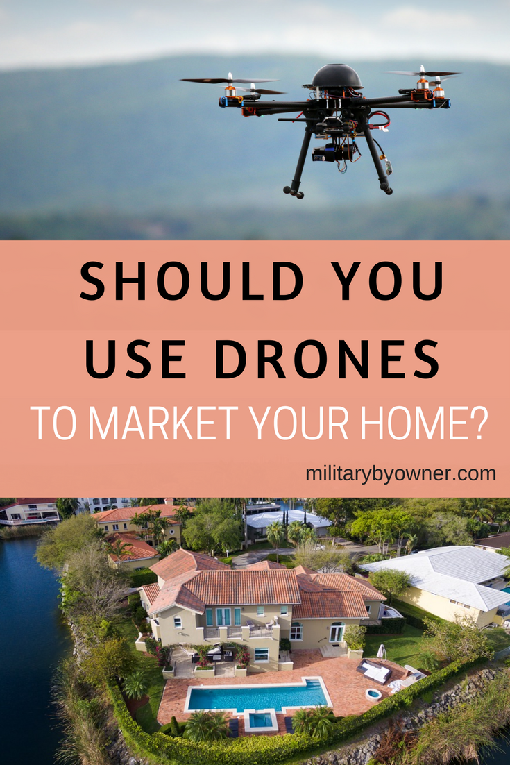 Should you use drones to market your home?