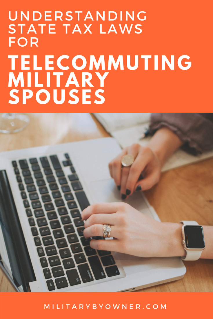 Understanding state tax laws for the telecommuting military spouse.