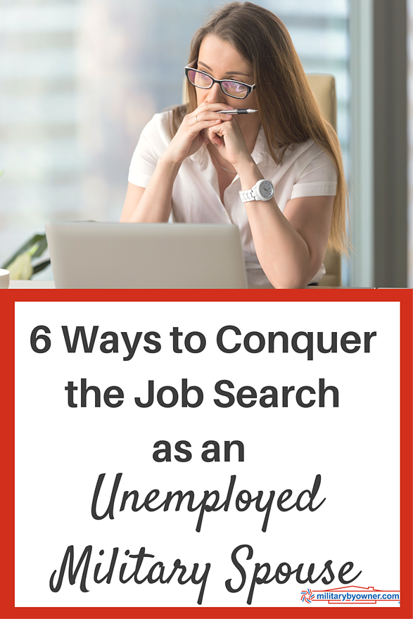 6 Ways to Conquer the Job Search as an Unemployed Military Spouse