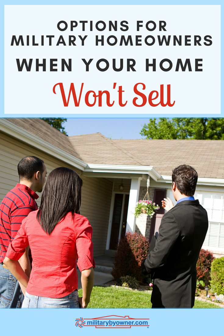 Options for Military Homeowners When Your Home Won't Sell