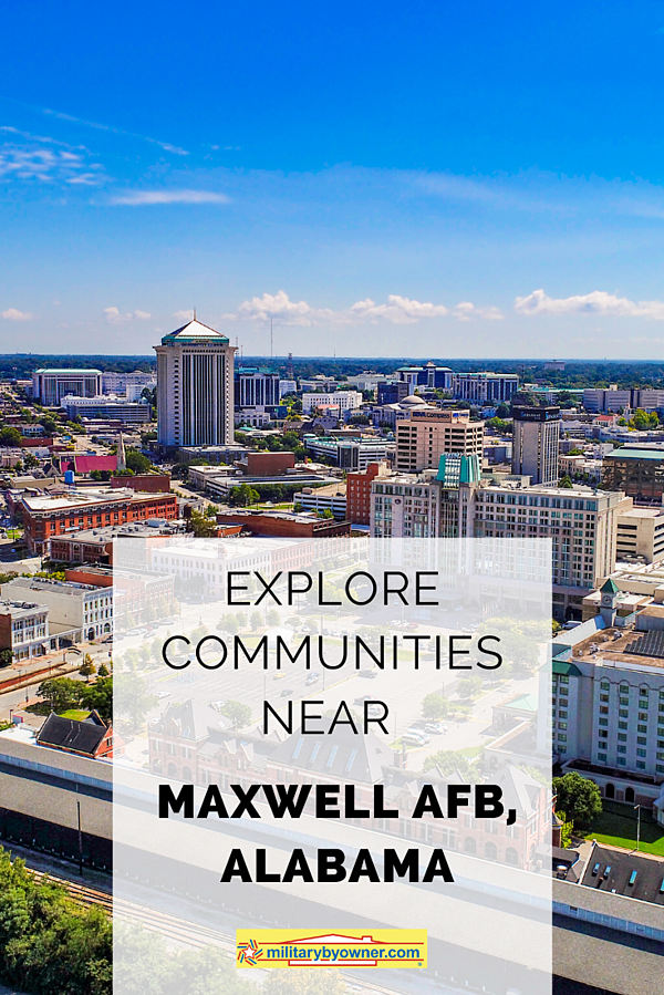 Explore communities near Maxwell AFB