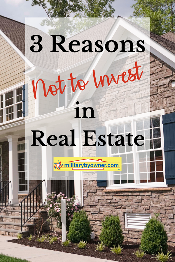 3 Reasons Not to Invest in Real Estate