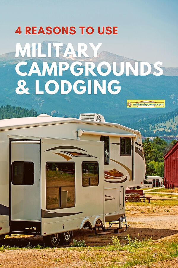 4 Reasons to Use FamCamps and Military Lodging
