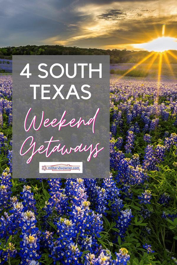 4 South Texas Weekend Getaways