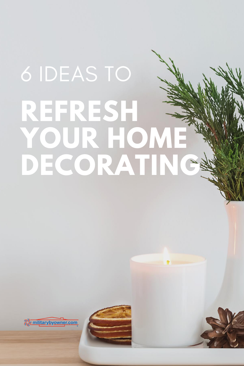 6 Ideas to Refresh Your Home Decorating