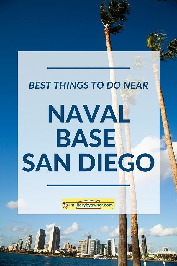 Best Things to Do Near Naval Base San Diego