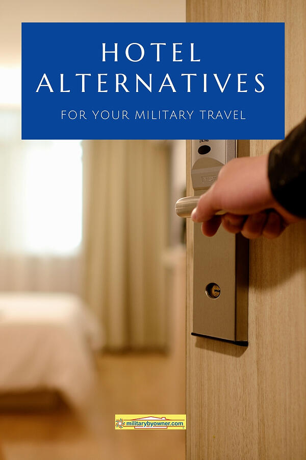 Hotel Alternatives to Your Military Travel