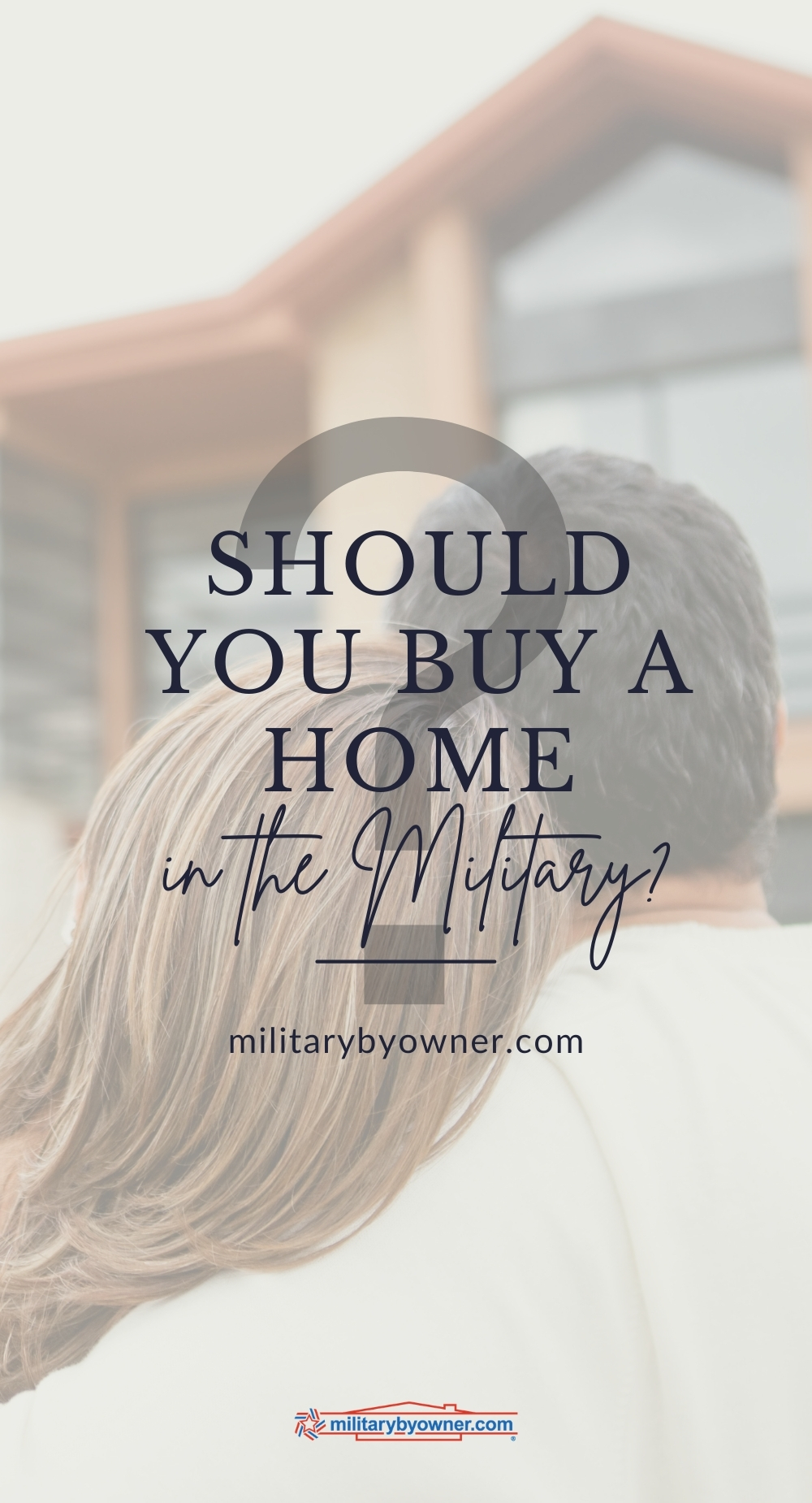 Should You Buy a Home in the Military?