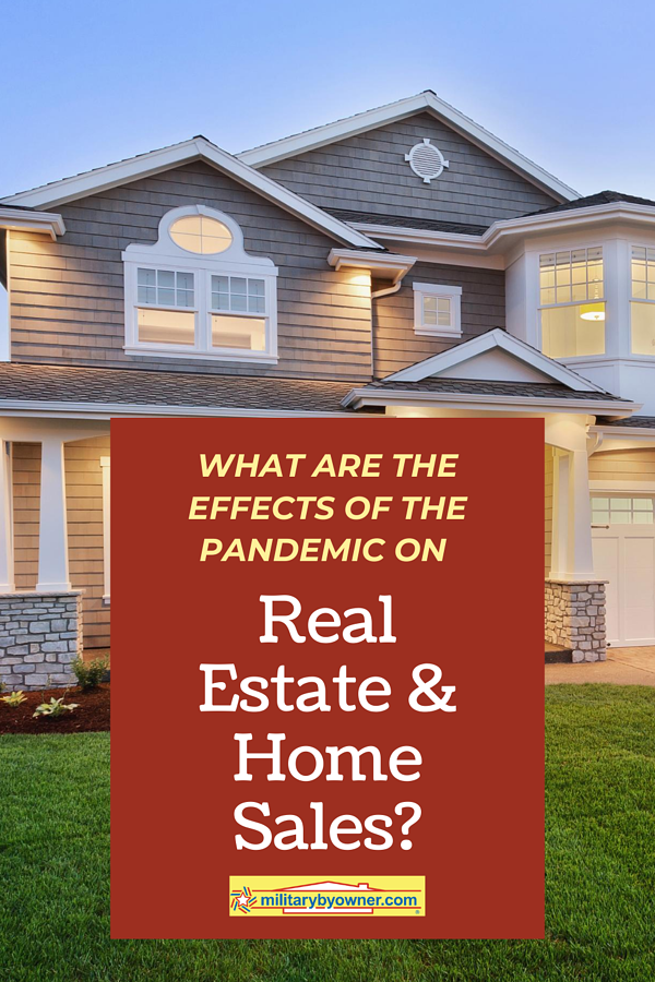 The Effects of the Pandemic on Real Estate & Home Sales