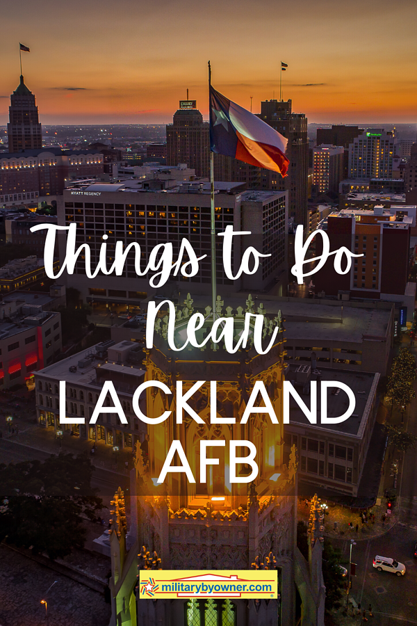 Things to Do Near Lackland AFB