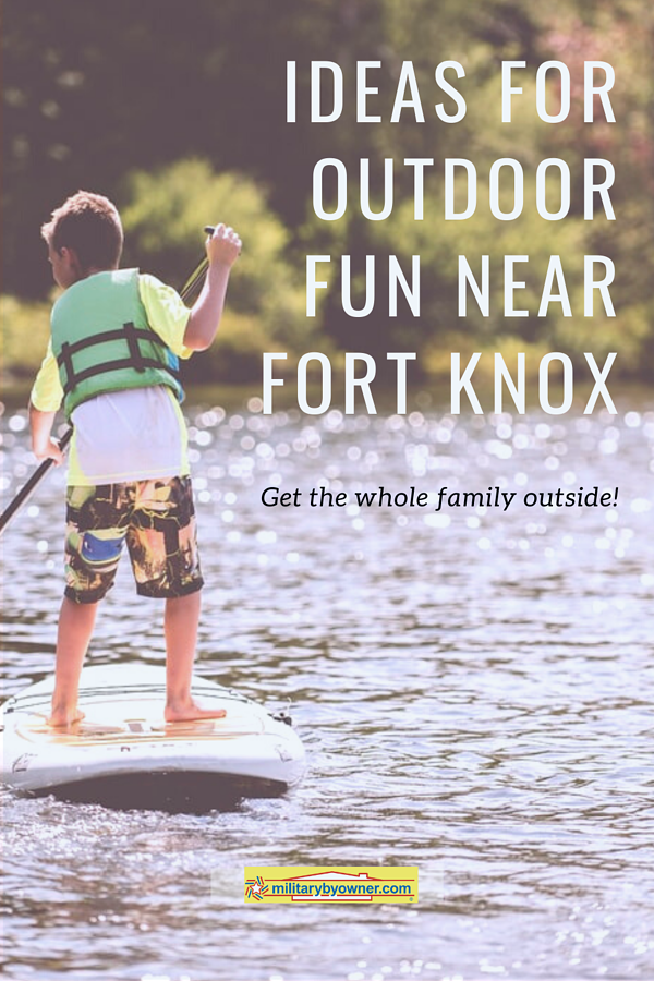 7 Ideas for Outdoor Fun Near Fort Knox