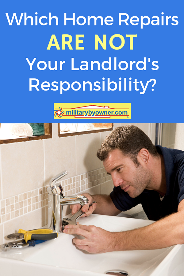 Which Home Repairs Are Not Your Landlord's Responsibility? andlords responsibility