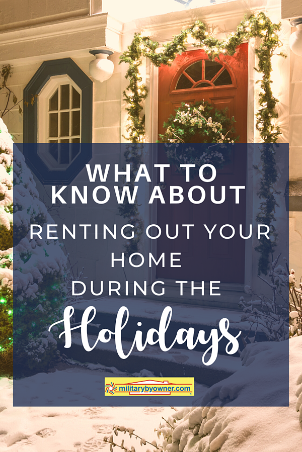 What to Know About Renting Out Your Home During the Holidays