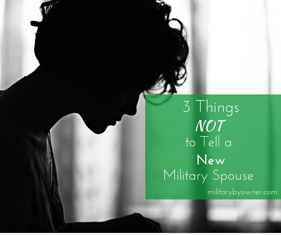 3_ThingsNOT_to_TellaYoung_Military_Spouse_2.jpg