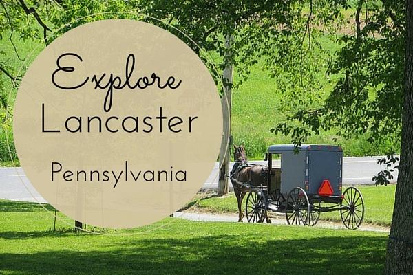 Explore Lancaster Pennsylvania
