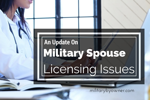 An update on military spouse licensing issues.