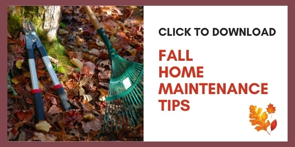 Download Fall Home Maintenance Tips!