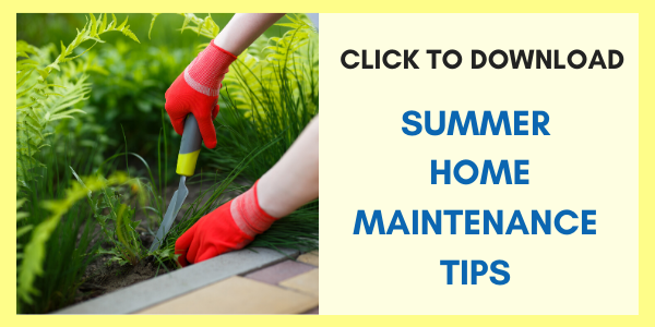 Click here to download Summer Home Maintenance Checklist!